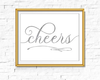 DIY PRINTABLE Silver Cheers Sign | Instant Download | Wedding Ceremony Reception Sign | Silver Foil Calligraphy | Party Print