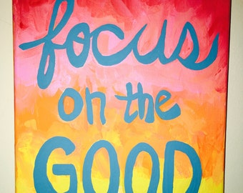 Focus on the Good colorful acrylic contemporary painting