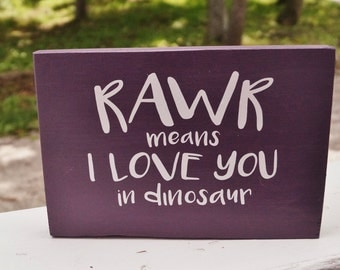 Rawr Means I Love You In Dinosaur/ Dinosaur Room Sign
