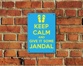 Keep Calm and Give it Some Jandal Metal Sign