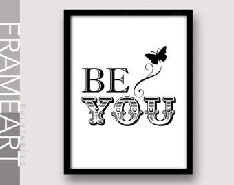 "Printable Wall Art ""BE YOU"" Black and White Print Frame Art, Typography Print, Home Décor, Wall Décor 70BW"