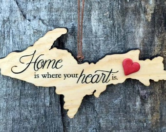 "UP ""Home is.."" Ornament/Accent w/ Red Heart; Upper Michigan; UP; Yooper; Yoop  (OR-04-RHt)"