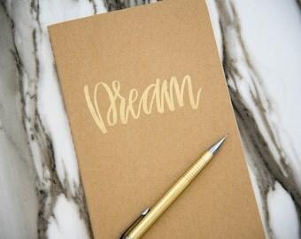 """Hand Lettered, Gold Embossed Large Moleskine Journal """"Dream"""""""