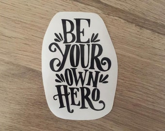 Be Your Own Hero Vinyl Laptop Car Decal