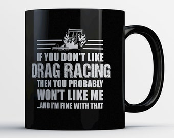 Drag Racing Mug - Drag Racer Gifts - Love Drag Racing - Gifts for Drag Race