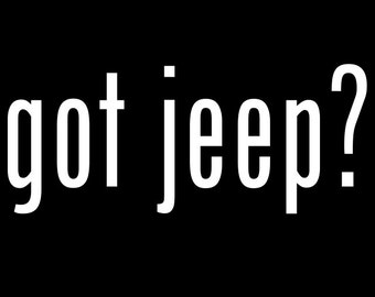 got jeep? sticker over 40 colors decal