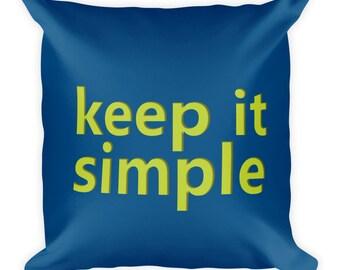"""Keep it Simple 18"""" X 18"""""""