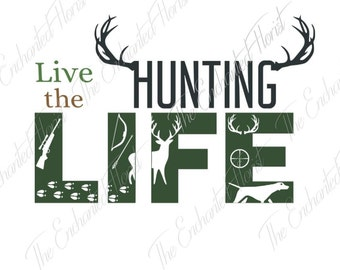 Live the Hunting Life Knockout SVG, Hunting Cutting File,  Deer, Rifle, Arrow Cutting Files,  plotter files, Silhoutte, Cricut