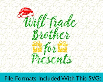 Will Trade Brother For Presents Svg, Png, Dxf, Eps, Pdf, Jpeg files for Silhouette or Cricut Christmas Cut File Christmas SVG Onesie SVG