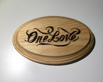 Wood Burned Wall Plaque - One Love