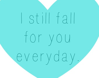 Love I still Fall For You Everyday Turquoise Heart Print Poster Choose Your own Size