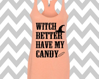 Witch Better Have My Candy Tank Top Halloween Tank Top Halloween Party Tank Funny Halloween Tank Halloween Costume Tee  Pumpkin Tank Top
