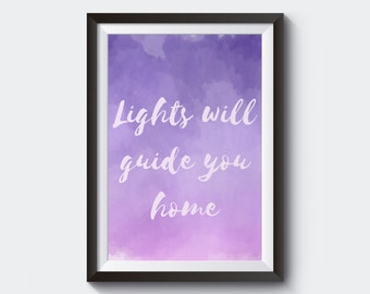 Lights will Guide you Home - Coldplay Lyrics - Digital Print - Instant Download - Typography - Chris Martin - Wedding Gift - Wall Decor