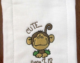 Cute aren't I? embroidered burp cloth Personalized