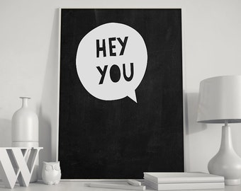 Digital print Hey You, frame, black and white, words, digital download