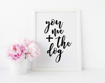 You me and the dog Print