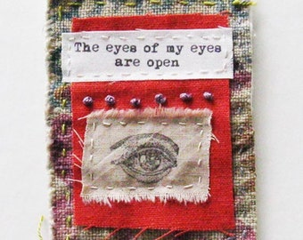 Textile art, mini art quilt, stitching, embroidery, quotation, stitch meditation