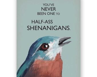 Shenanigans Card - Bird - Humor - Stationery - Greeting - Blank