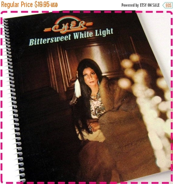 SALE 40% OFF--- CHER - Bittersweet White Light - Recycled Notebook Record Album Cover Journal - Eco Friendly Vintage Circa 1973 - Handmade B