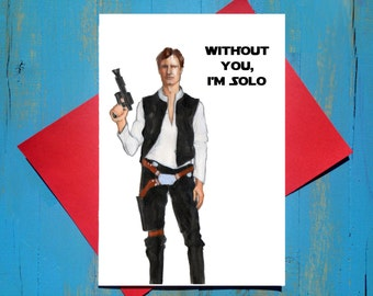 Without you I'm solo Han Solo greeting card