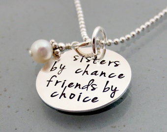 Sister Necklace - Sisters By Chance Friends By Choice - Gift For Sisters - Friendship - Sister Quote - Sister Jewelry - Hand Stamped Jewelry