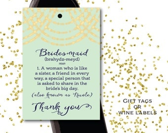 Bridesmaid and Thank You Wine Labels // Gift Tag // Wedding Gift // Will you be my Bridesmaid? // Green and Gold
