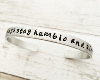 Always Stay Humble and Kind cuff bracelet. Inspirational country music song lyrics, back to school gift for daughter wife girl.