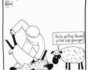 Wool Pulled Over Your Eyes CARTOON choose your SIZE