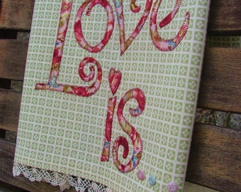 Tea Towel Valentine Love Is Shabby Chic Raw Edge Applique Antique China Stencil Buttons Vintage Hand Crochet Lace Green & White Stripe Towel