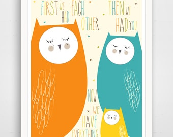 First We Had Each Other Then We Had You Now We Have Everything Print - Owl Nursery Decor - Owl Wall Art - Owl Baby Art