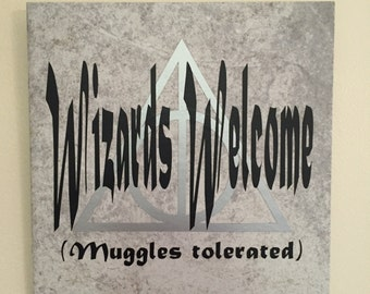 Wizards Welcome, Muggles Tolerated (Harry Potter Themed decorative ceramic tile)