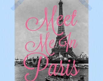 Printable Meet Me in Paris Eiffel Tower Paris Print Travel Quote 11 x 14 Pink Digital Download French Parisian City of Love Travel Print