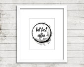 """Typographic Print """"But First Coffee"""",Printable Quote,Motivational Quote,Inspirational Print ,Wall Decor,Digital Print,Typography,Quote"""