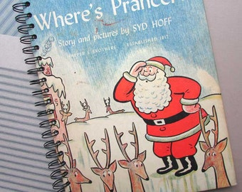 Recycled Vintage Book Journal, Sketchbook, Notebook, Drawing Book, Altered Book, Upcycled Sketch Book, 1960 Where's Prancer Santa Claus Book