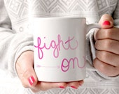 Fight On Coffee Mug Breast Cancer Gifts Hand Lettering Ombre Pink Quote Coffee Mug for Mom