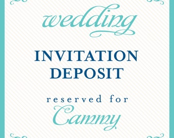 wedding invitation deposit reserved for Cammy