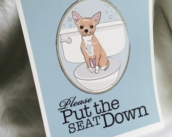 Put the Seat Down Chihuahua - 8x10 Eco-friendly Print