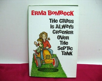 Erma Bombeck Book, Signed, The Grass is Always Greener Over the Septic Tank, Autographed, Humor Comedy Author
