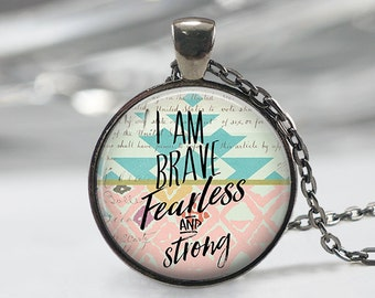 I am Brave Fearless And Strong  Pendant - Boho Jewelry - Quote  Necklace  - Boho Necklace -Quote Pendant-Jewelry-Custom Pendant