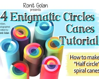 4 Enigmatic circles canes tutorial eBook plus instructions, tips & color suggestions on how to make Half circle spiral canes by Ronit Golan