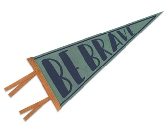 Be Brave Pennant