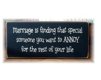Marriage is finding that special someone... primitive wood sign Funny