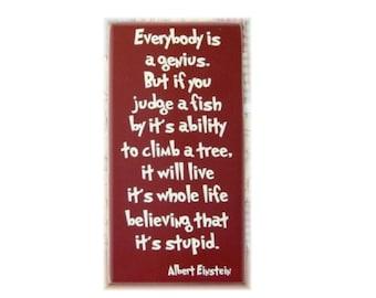 Everybody is a genius..Albert einstein quotewood sign