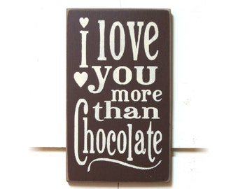 I love you more than chocolate wood sign