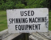Vintage Metal Industrial Factory Sign--Used Spinning Machine Equipment--Chippy Metal Sign