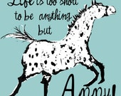 "Life is too short to be anything but Appy!  8"" x 8"" print.  Appaloosa Horse art print"