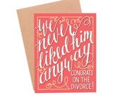 Funny Divorce Card - We Never Liked Him