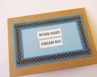 Handcrafted Affirmation Inspirational Greeting Card - Work Hard Dream Big . Blue