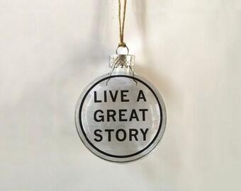 live a great story // glass ornament // austin // texas // atx // gift // memento // skel // skel design