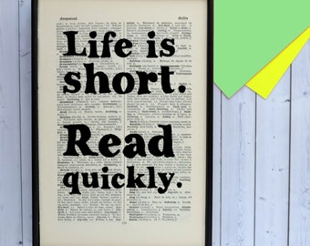 Literary Gift - Book Lover Gift - Humorous Quote Print - Bookworm Gift - Inspirational Quote - Book Quote Print - Life Is Short Read Quickly